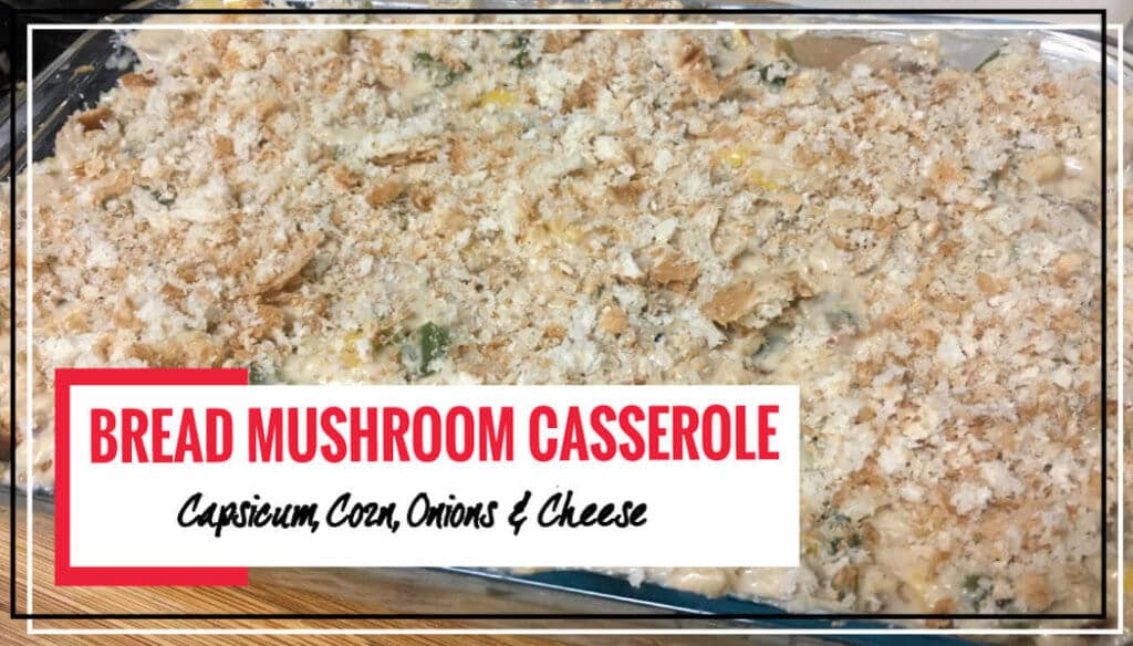 Healthy Bread Mushroom Casserole | Delicious Vegetarian Breakfast Recipe