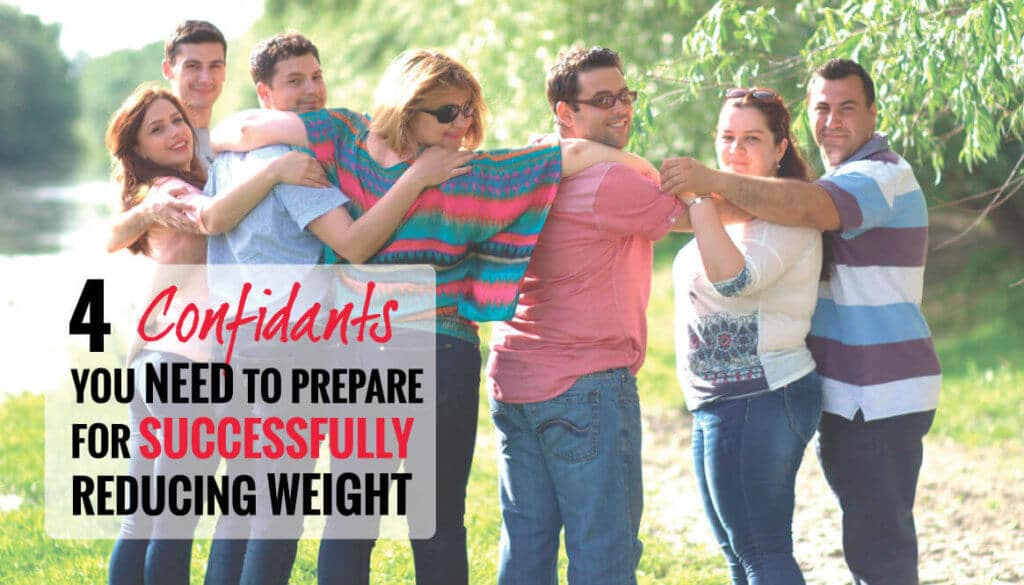 4 Important Confidants to Prepare for a Successful Weight Loss