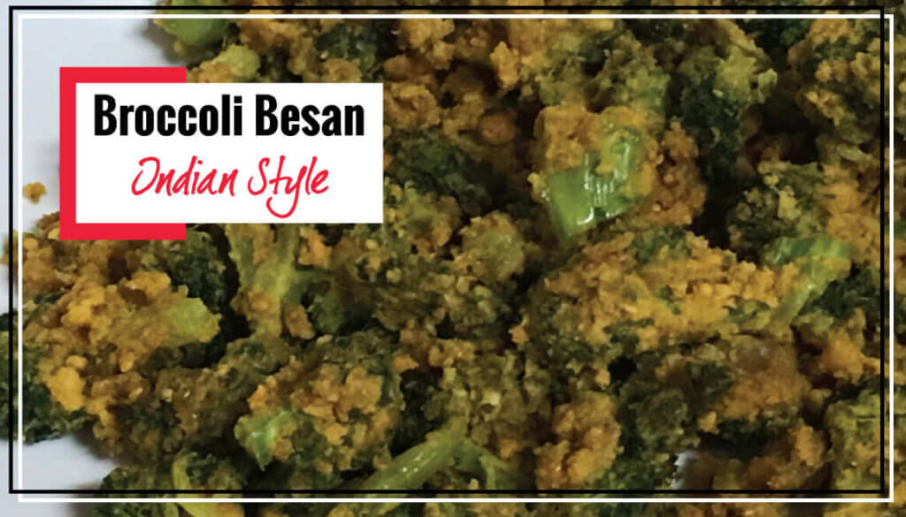 Broccoli Besan | Simple Healthy Broccoli Recipe