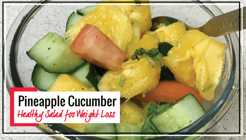 Crunchy Pineapple Cucumber Salad for your Weight Loss Diet