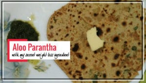 Aloo Parantha with my Secret Weight Loss Ingredient