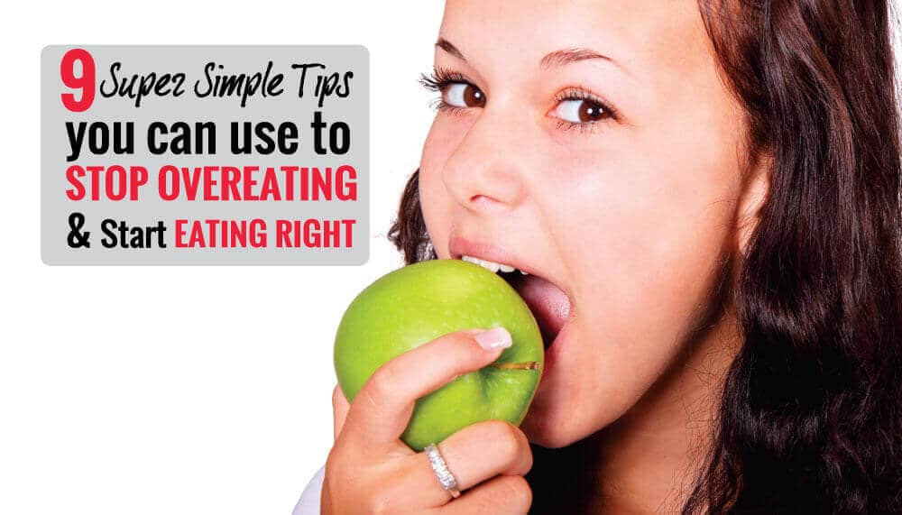 9 Simple Ways to STOP Overeating & Start Eating Right