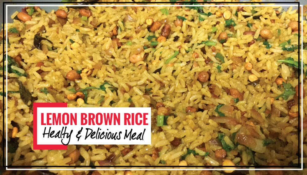 Super Healthy & Flavorful Lemon Brown Rice | Main Meal Option
