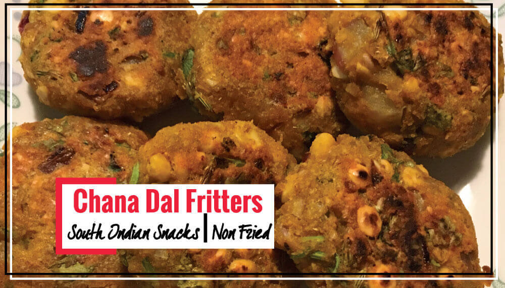 Non Fried Chana Dal Vada Recipe | Gram Dal Fritters | South Indian Snack