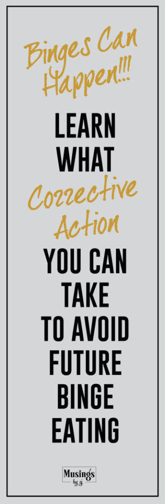 Learn What Corrective Actions you can take to Avoid Future Binge Eating