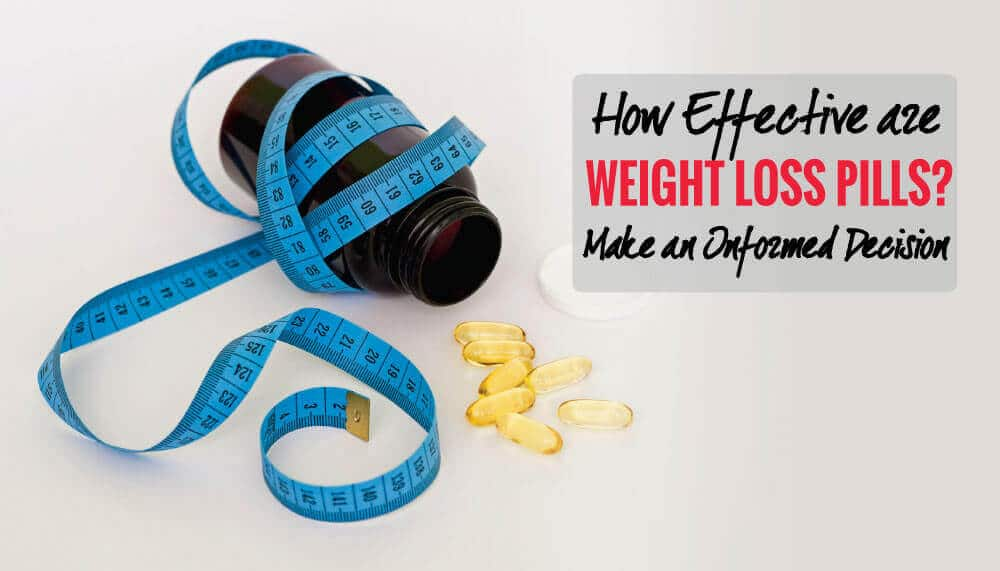 How Effective/ Safe are Weight Loss Pills? Make an Informed Decision!