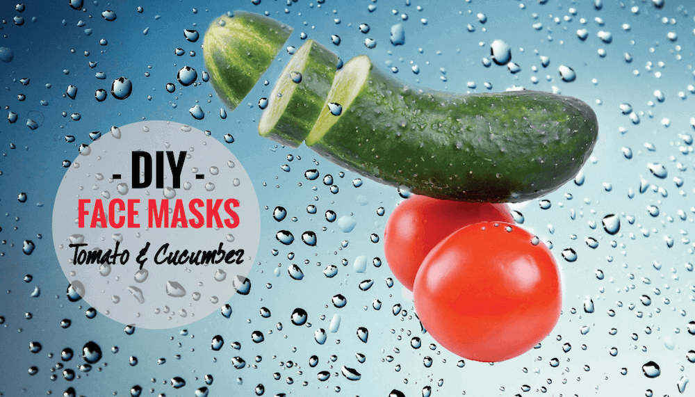 Two Super Simple DIY Face Mask with Tomato & Cucumber for Clear Skin