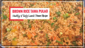 Tawa Pulao made with Brown Rice | Main Meal Option For Weight Watchers