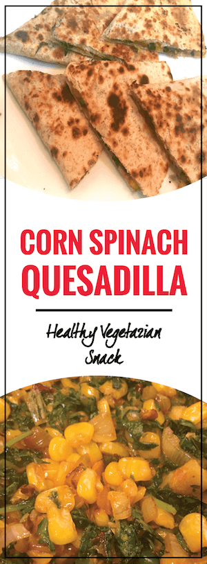 Corn Spinach Quesadilla
