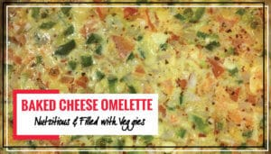 Baked Cheese Omelette   Healthy, Nutritious & Super Simple to Prepare
