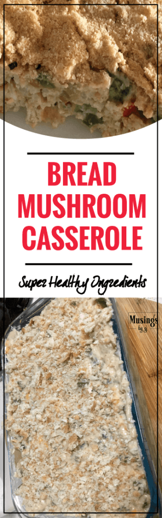 Bread Mushroom Casserole