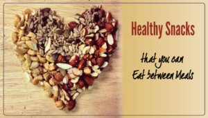 15 Healthy Snacks Ideas for your In-between Meals Time | Super Easy to Make