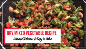 Best Dry Mixed Vegetable Recipes | Easy & Delicious
