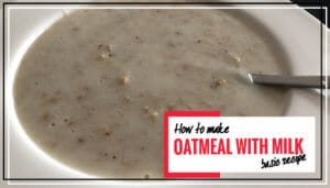 Basic Oats Porridge Recipe | How to make Oatmeal the right way!
