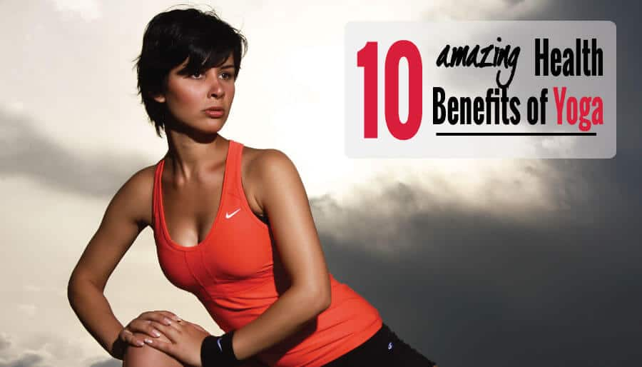 10 Amazing Health Benefits of Yoga for Women  & Men