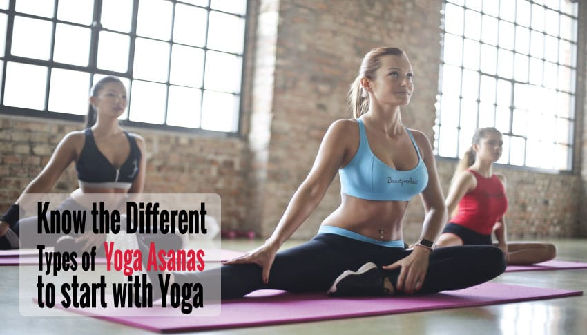 Learn the 10 Different Types of Yoga Asanas | Beginners & Advanced